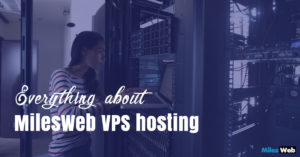 Everything about MilesWeb VPS hosting-min