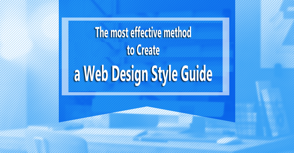 The most effective method to Create a Web Design Style Guide