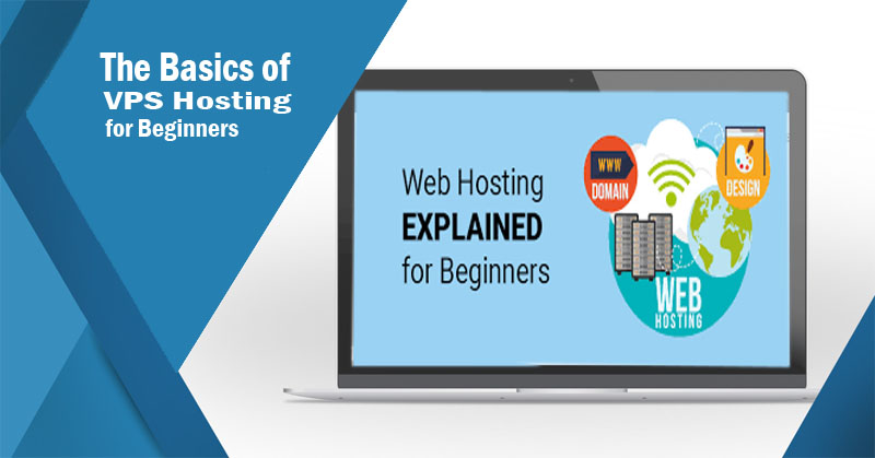 The Basics of VPS Hosting for Beginners